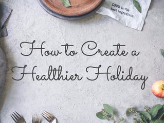 How to Create a Healthier Holiday