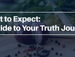 What to Expect: A Guide to Your Truth Journey