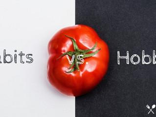 Habits vs. Hobbies