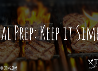 Meal Prep: Keep it Simple