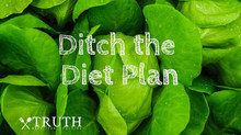 Ditch the Diet Plan