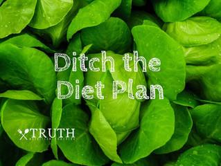Ditch the Diet Plan