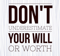 Don't Underestimate Your Will