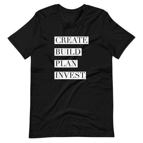 Create.Build.Plan.Invest Tee