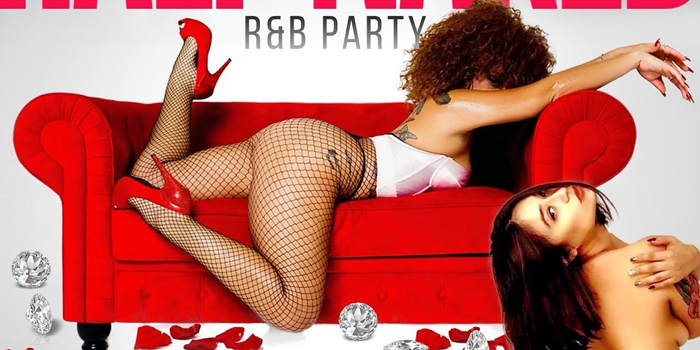 Half Naked RnB Party