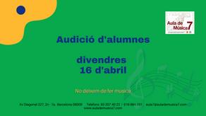 AUDICIÓ D'ALUMNES. Divendres 16 d'abril