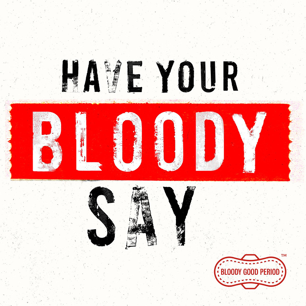 'Have your Bloody Say' Campaign image