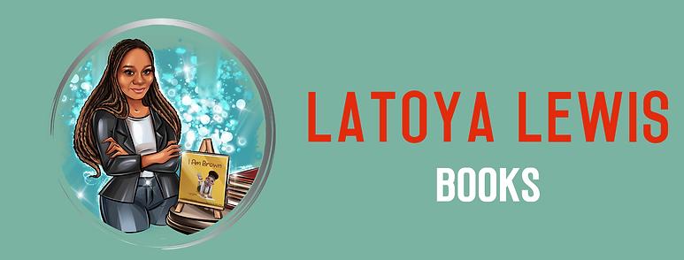 LaToya Lewis Books Logo New 11.15.20 FB.
