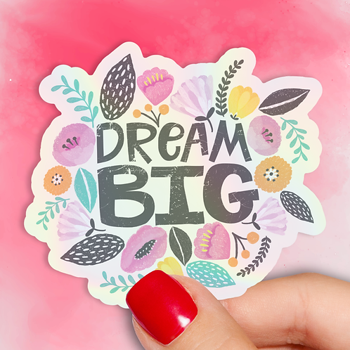 Dream Big Hologram Decal