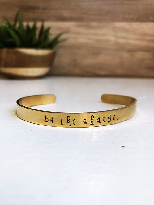 be the change. - gold