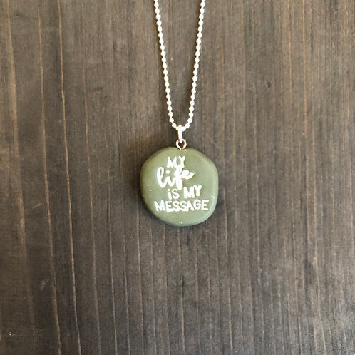 MY LIFE IS MY MESSAGE necklace