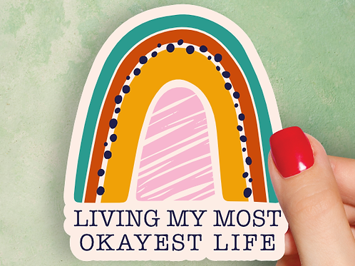 Living My Most Okayest Life Decal