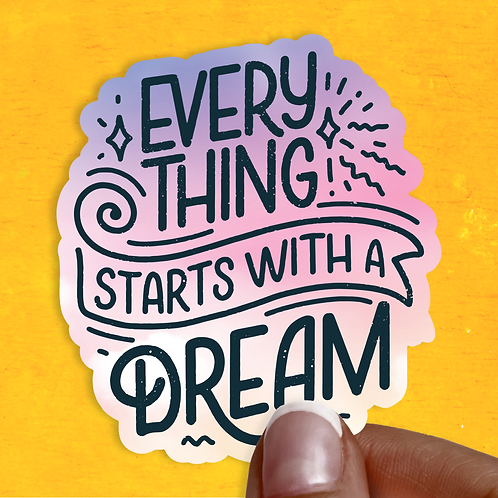 Everything Starts with a Dream Decal