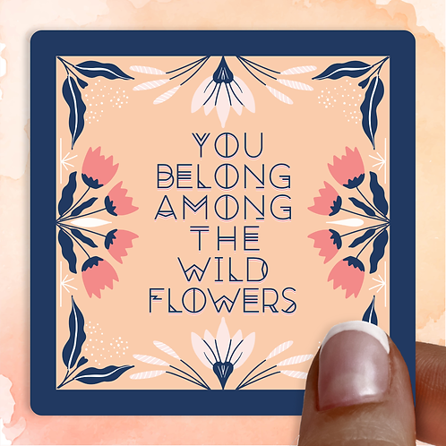 You Belong Among the Wildflowers Decal