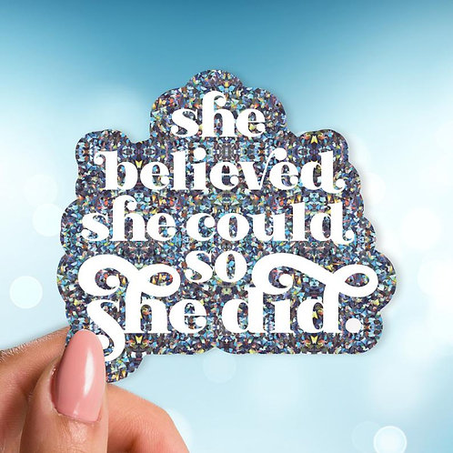She Believed Holographic Decal