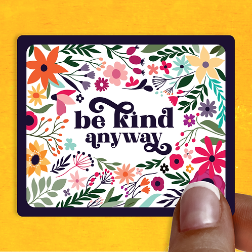 Be Kind Anyway Decal