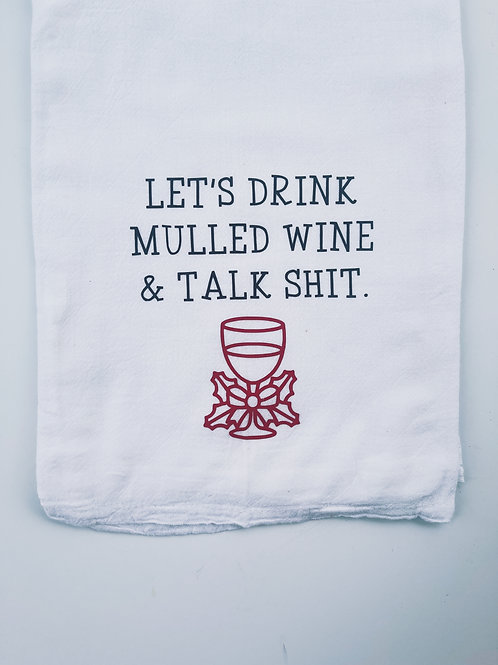 Let's drink mulled wine & talk shit