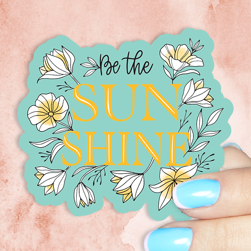 Be the SunShine Decal