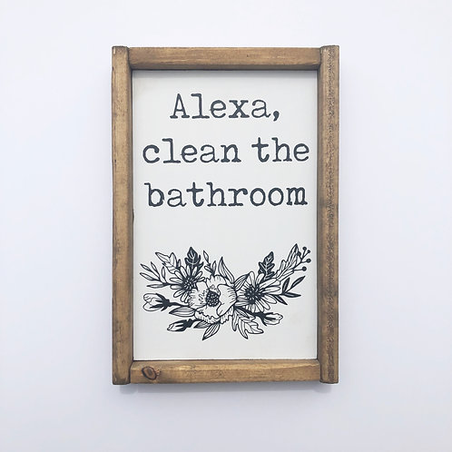 Alexa Clean the Bathroom Sign