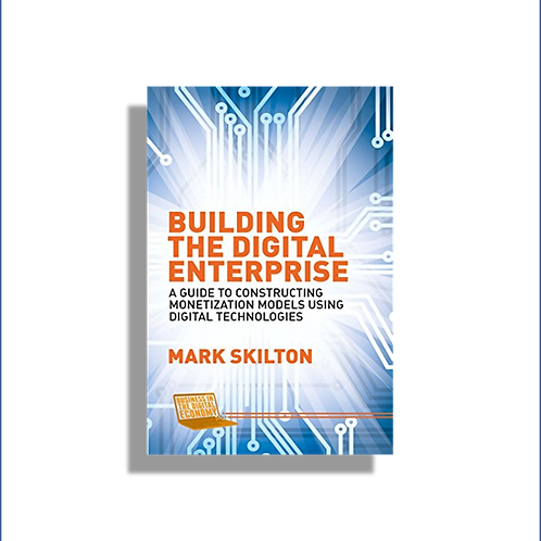 Building the Digital Enterprise: A Guide to Constructing Monetization Models Usi