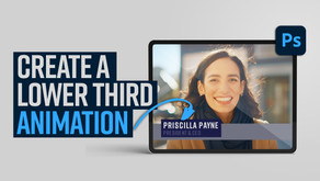 Learn how to create a lower third animation in Adobe Photoshop