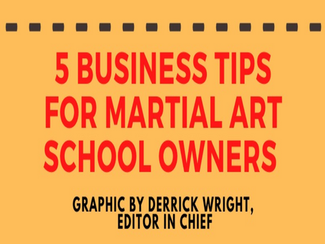 5 Business Tips for Martial Art Business Owners by Master Derrick Wright
