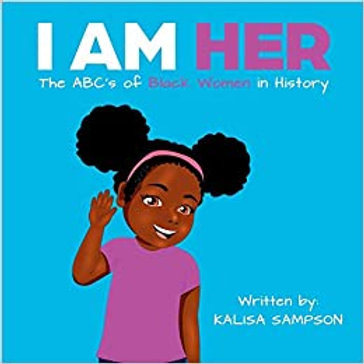 I Am Her: The ABC's of Black Women In History
