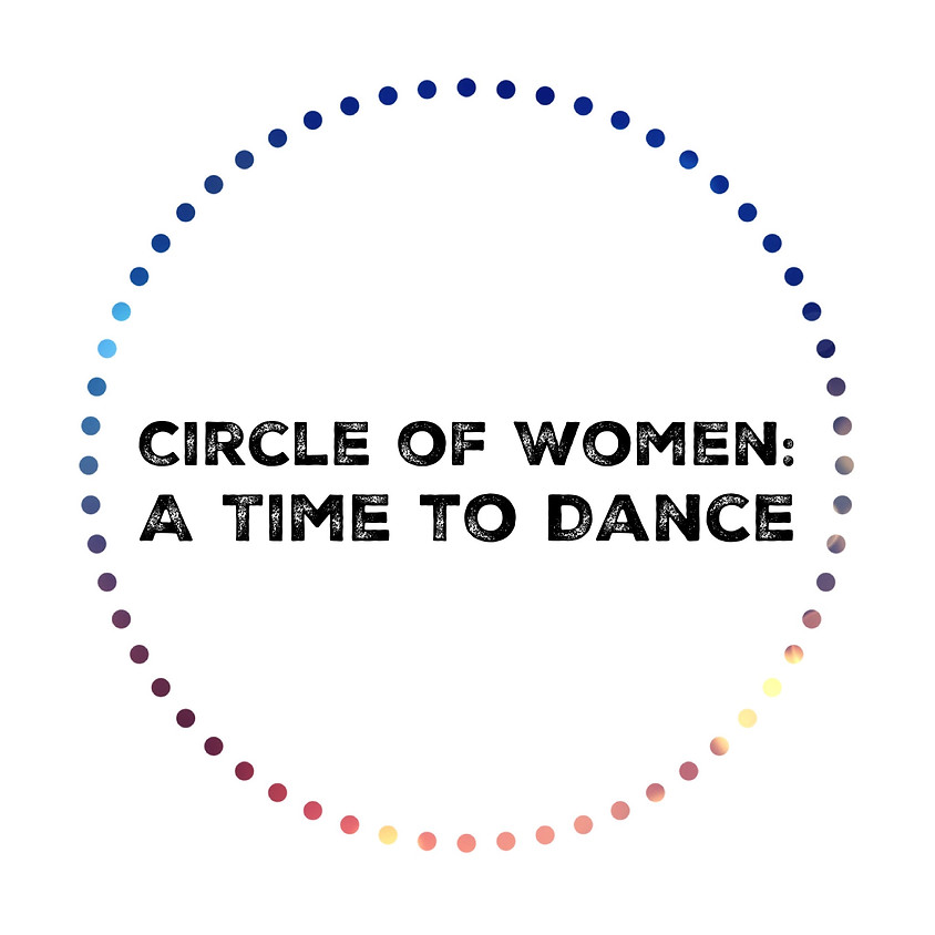 Circle of Women: A Time to Dance