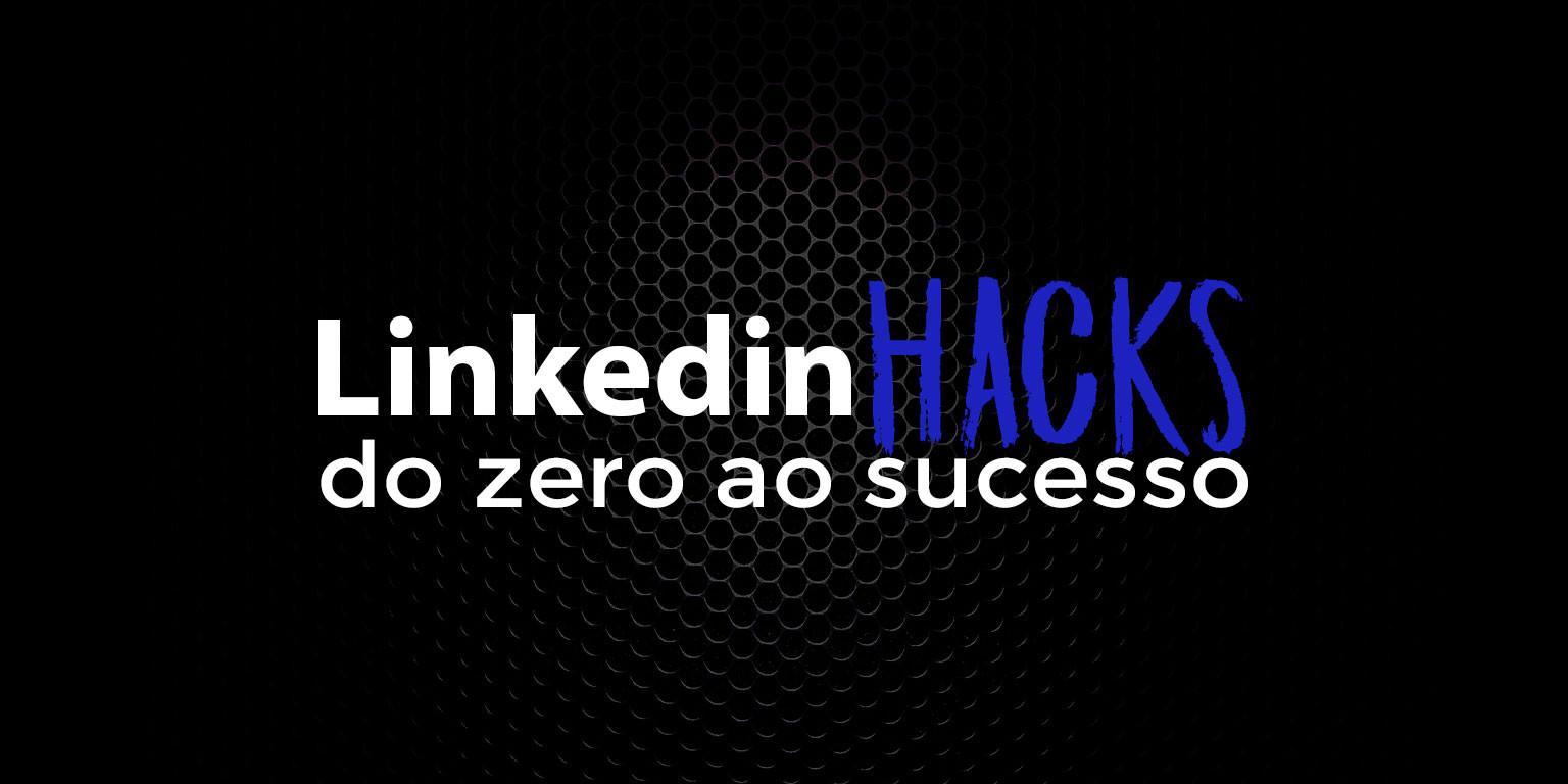 Linkedin Hacks Curso Online