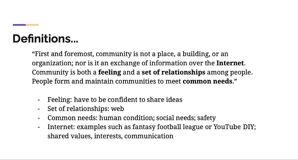 Same quote as previous slide with words in bold: Internet, feeling, set of relationships, and common needs. These bolded words are placed in bullet points below the quotation with brief notes. Feeling: have to be confident to share ideas. Set of relationships: web. Common needs: human condition, social needs, safety. Internet: examples such as fantasy football league or YouTube DIY; shared values, interests, communication