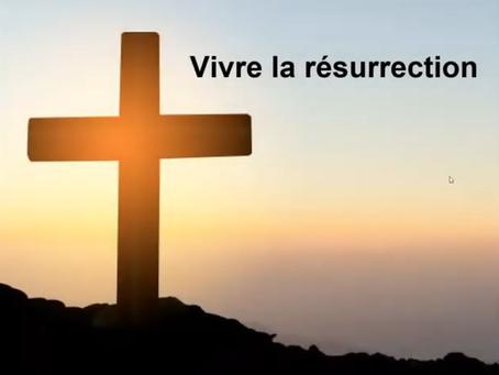 Vivre la résurrection - culte du 11 avril 2021