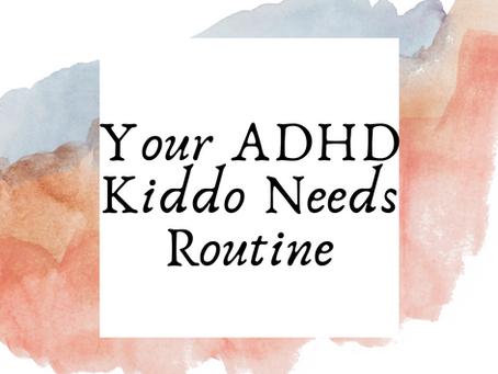 Your ADHD Kiddo Needs Routine
