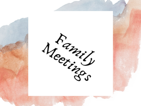 Family Meetings and Why You Should Have them!