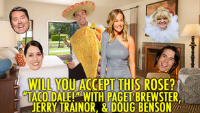 """TACO DALE!"" w/ Paget Brewster, Jerry Trainor and Doug Benson!"