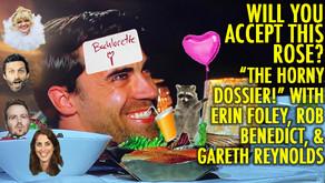 """THE HORNY DOSSIER!"" W/ Rob Benedict, Gareth Reynolds and Erin Foley"