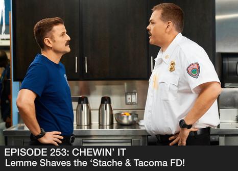 Lemme Shaves his 'Stache & Tacoma FD!