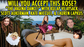 """THE VAGINA DANCE!"" W/ Kulap Vilaysack, Scott Aukerman, Kate Miccuci and Lauren Lapkus"
