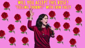 """""""FEELING THORNY"""" w/ ERIN FOLEY!"""
