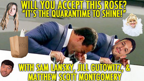 """QUARAN-TIME....TO SHINE!!"" w/ Sam Lanksy, Jill Gutowitz, Matthew Scott Montgomery"