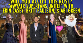 """#WYATR SUPERFANS UNITE!"" W/ Erin Casey, Britt Paulson and Abi Green!"