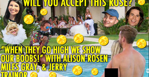 """""""WHEN THEY GO HIGH WE SHOW OUR BOOBS!"""" W/ JERRY TRAINOR, MILES GRAY AND ALISON ROSEN"""