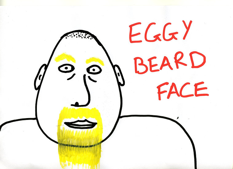 EGGY BEARD FACE - Mark Perry-Young