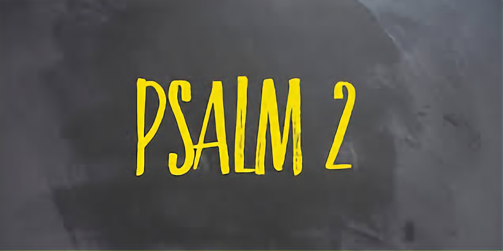 Psalm 2: Surrender to the King