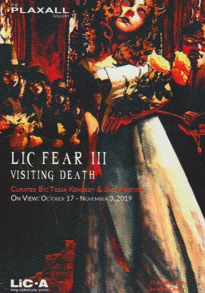 LIC FEAR III  Visiting Death  at PLAXALL Gallery LIC.A