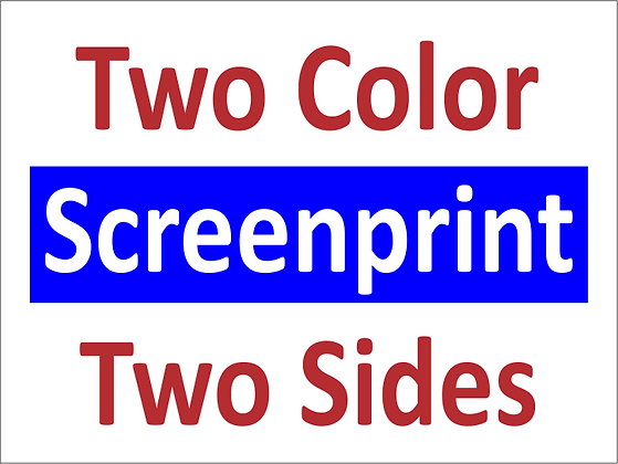 2C/2S Screen printed yard signs