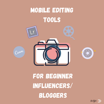Mobile Editing Tools for Beginner Influencers / Bloggers