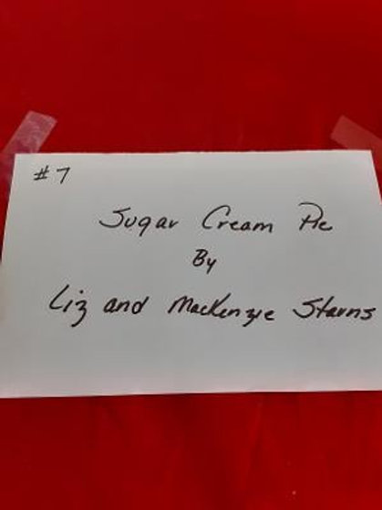 Item # 7. Sugar Cream Pie, made by Liz and Mackenzie Starns. (Draw 2).