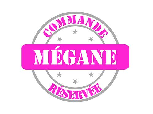 """Commande Réservée """"Mégane"""""""