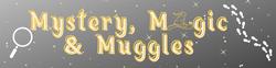 Mystery, Magic, and Muggles
