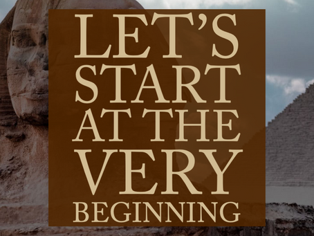 Let's Start At The Very Beginning